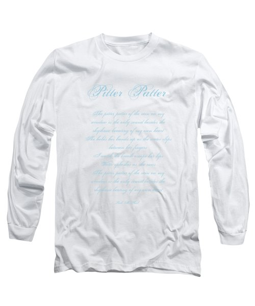 Pitter Patter Poem Typography Long Sleeve T-Shirt
