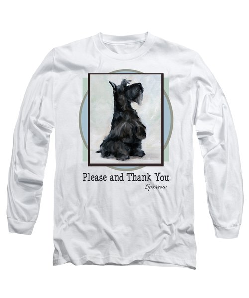 Please And Thank You Long Sleeve T-Shirt