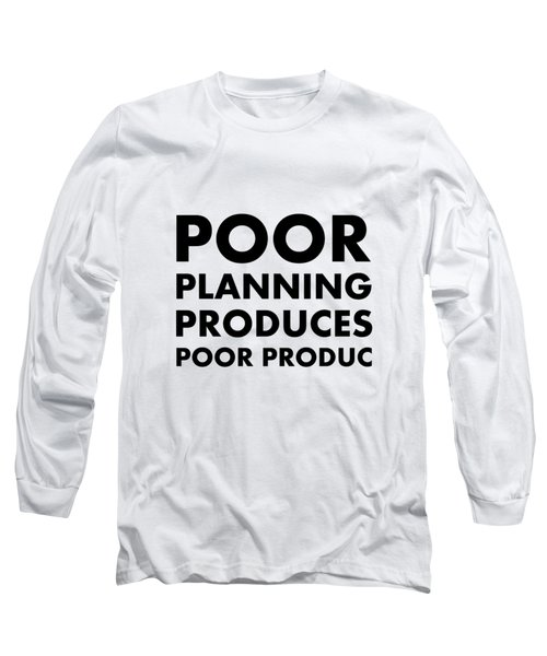 Poor Planning Long Sleeve T-Shirt