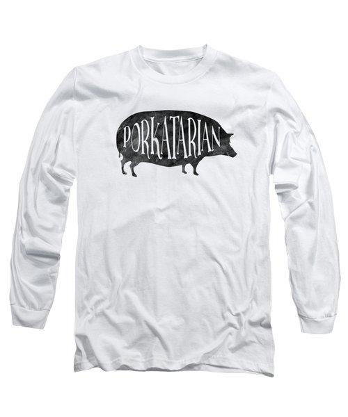 Porkatarian Pig Long Sleeve T-Shirt