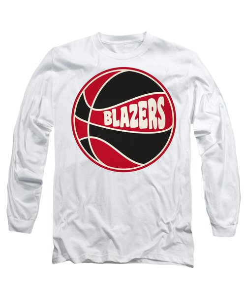Portland Trail Blazers Retro Shirt Long Sleeve T-Shirt by Joe Hamilton