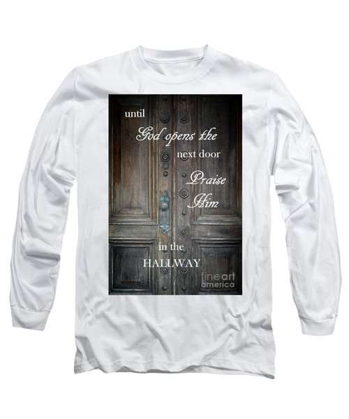 Praise Him Long Sleeve T-Shirt
