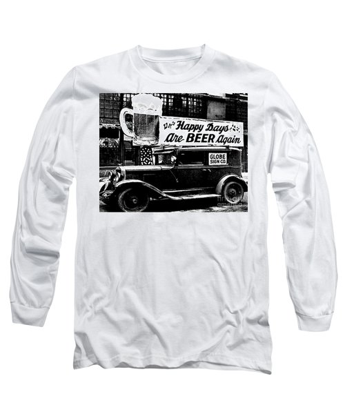 Prohibition Happy Days Are Beer Again Long Sleeve T-Shirt