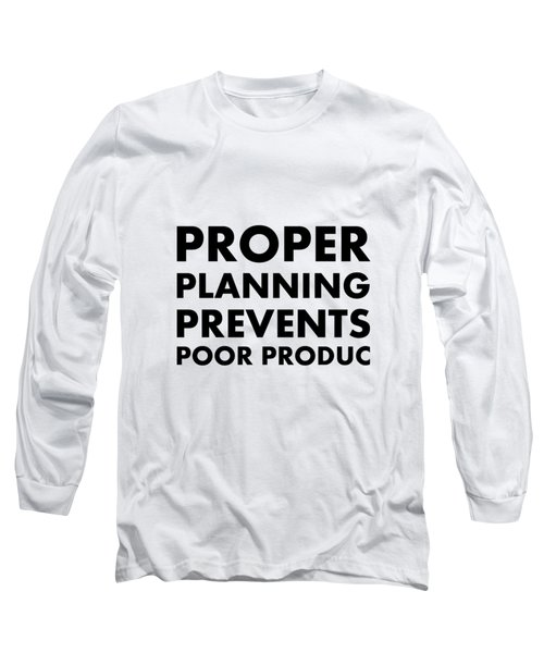 Proper Planning Long Sleeve T-Shirt