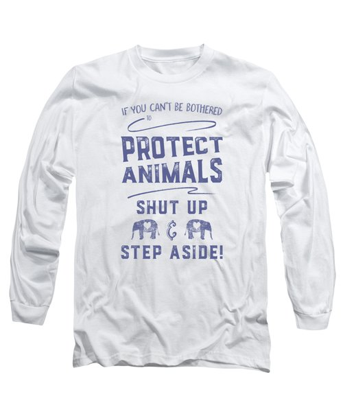 Protect Animals Typography Poster 2 Long Sleeve T-Shirt by Nola Lee Kelsey