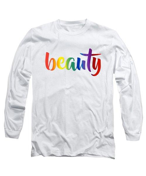 Rainbow Beauty Long Sleeve T-Shirt