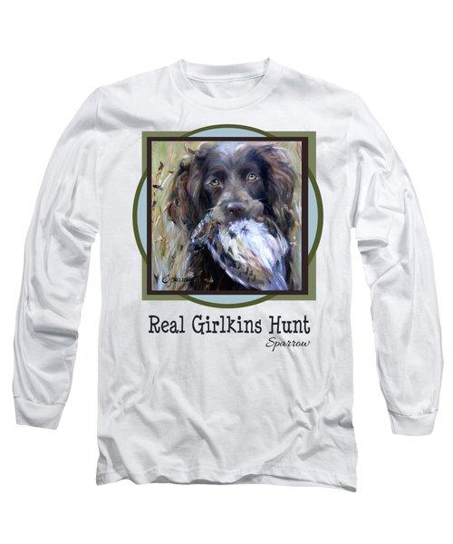 Real Girlkins Hunt Long Sleeve T-Shirt