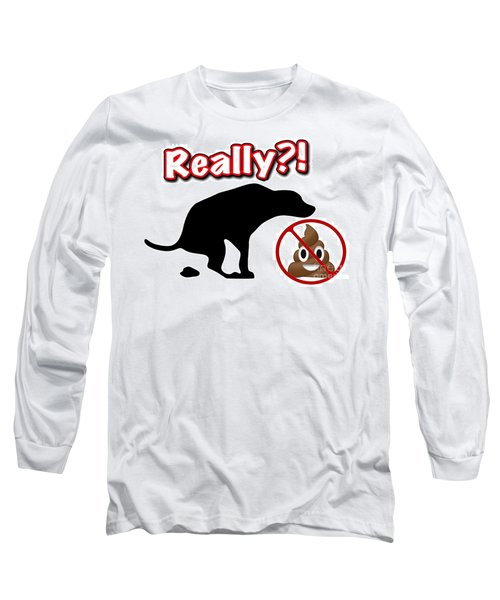 Really No Poop Long Sleeve T-Shirt