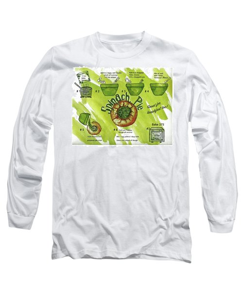 Recipe-spinach Pie Long Sleeve T-Shirt