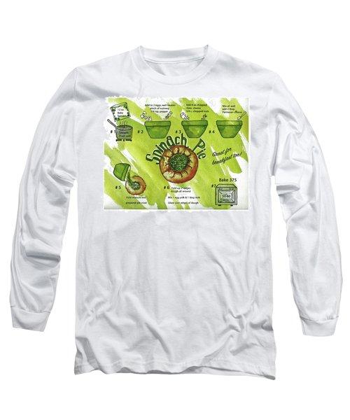 Recipe-spinach Pie Long Sleeve T-Shirt