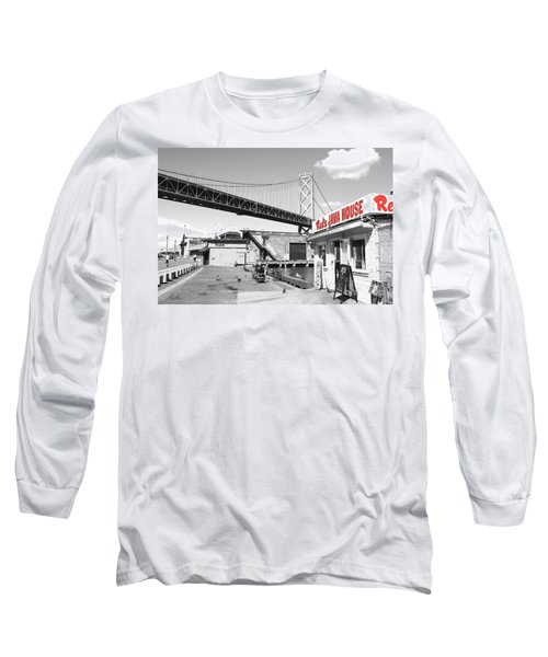 Reds Java House And The Bay Bridge In San Francisco Embarcadero . Black And White And Red Long Sleeve T-Shirt