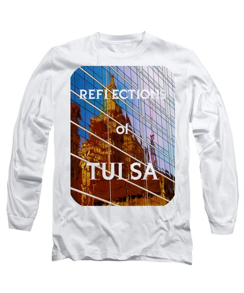 Reflection Of The Past - Tulsa Long Sleeve T-Shirt