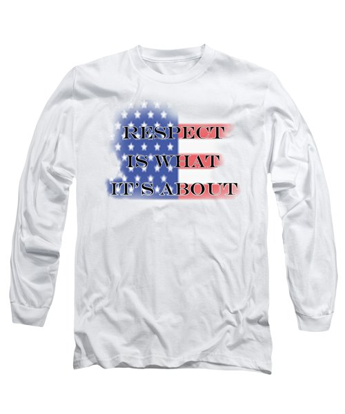 Respect Long Sleeve T-Shirt