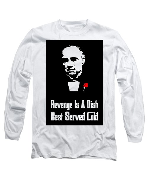 Revenge Is A Dish Best Served Cold - The Godfather Poster Long Sleeve T-Shirt