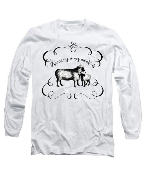 Revenons A Nos Moutons Long Sleeve T-Shirt
