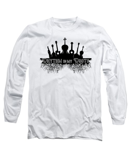 Rhythm In My Roots Long Sleeve T-Shirt