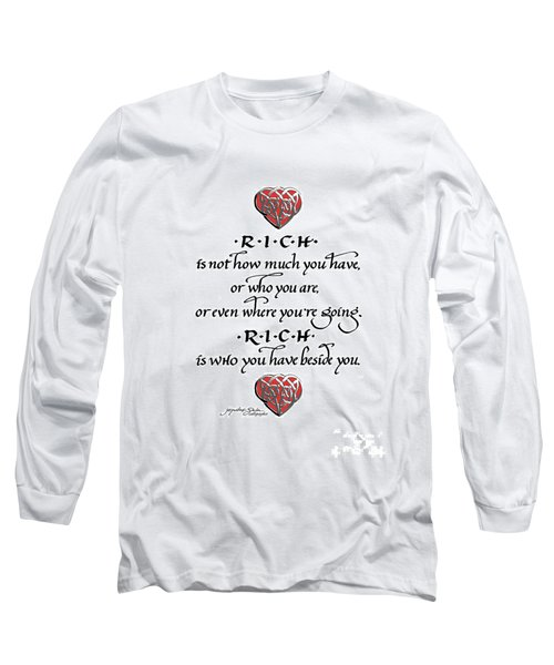 Rich Is Who You Have Beside You Long Sleeve T-Shirt