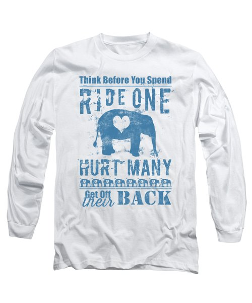 Ride One Elephant Hurt Many Long Sleeve T-Shirt