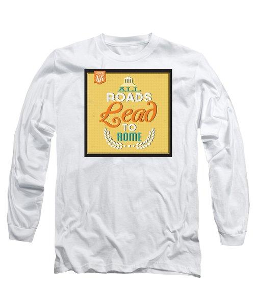 Roads To Rome Long Sleeve T-Shirt