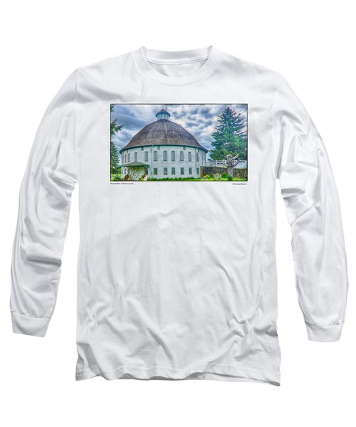 Round Barn, Adams County Long Sleeve T-Shirt by R Thomas Berner