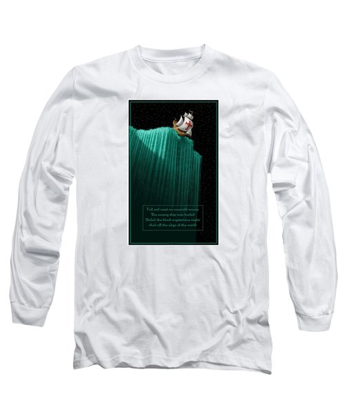 Sailing Off The Edge Of The World Long Sleeve T-Shirt by Scott Ross