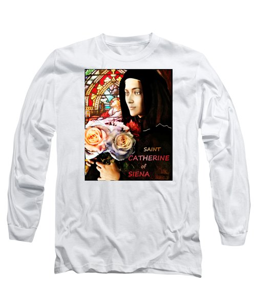 Long Sleeve T-Shirt featuring the painting Saint Catherine by Suzanne Silvir