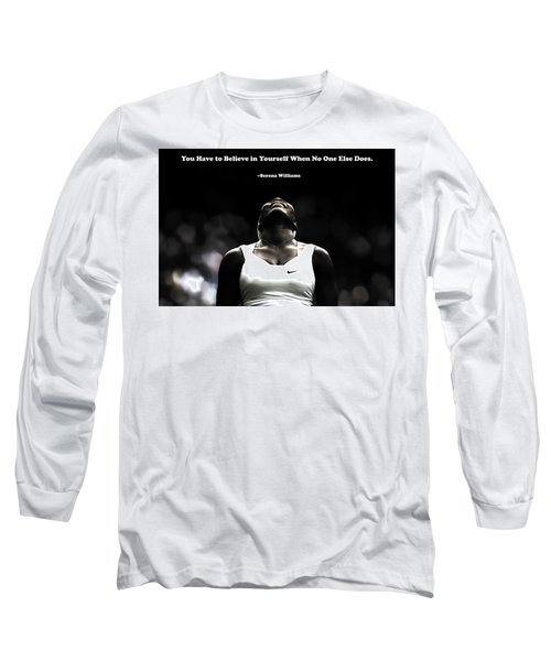 Serena Williams Quote 2a Long Sleeve T-Shirt by Brian Reaves