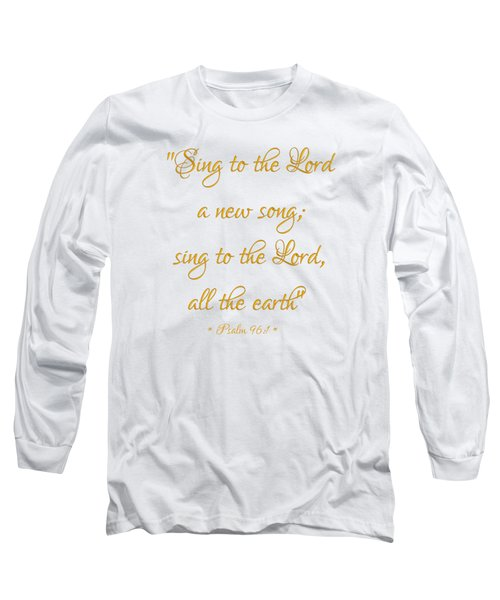 Sing To The Lord A New Song Bible Quote Long Sleeve T-Shirt