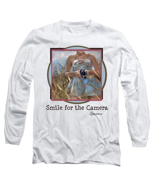Smile For The Camer Long Sleeve T-Shirt