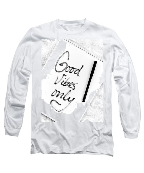 Good Vibes Only Long Sleeve T-Shirt