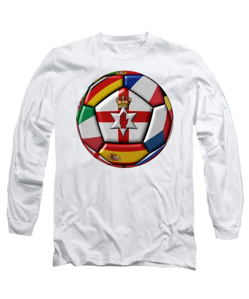 Soccer Ball With Flag Of Northern Ireland In The Center Long Sleeve T-Shirt by Michal Boubin