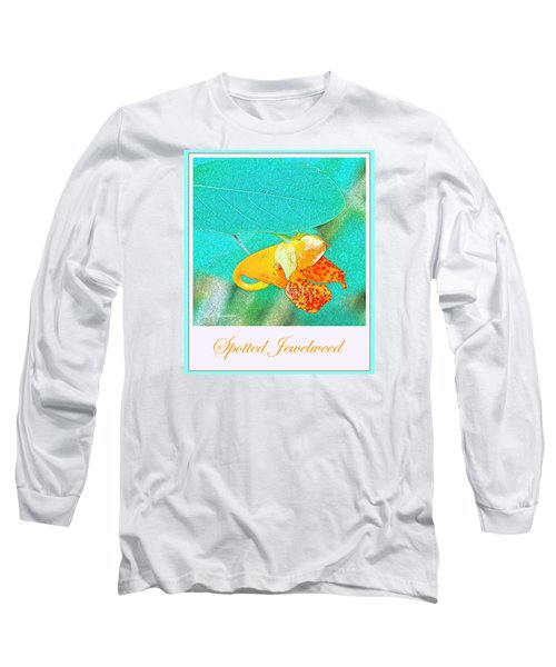 Long Sleeve T-Shirt featuring the photograph Spotted Jewelweed Wildflower by A Gurmankin