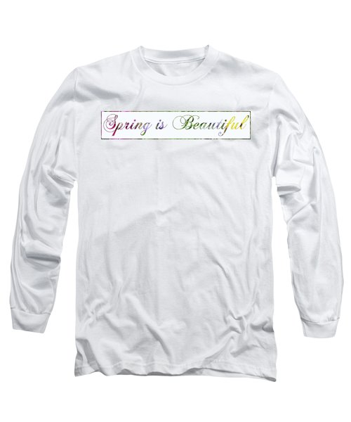 Spring Is Beautiful Panorama Long Sleeve T-Shirt by Denise Beverly