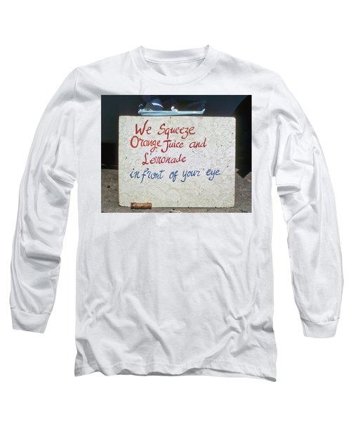 Squeezed Juice Sign Long Sleeve T-Shirt