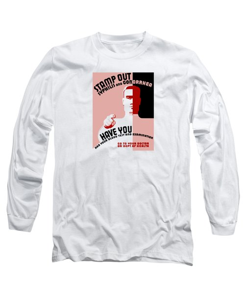 Stamp Out Syphilis And Gonorrhea Long Sleeve T-Shirt