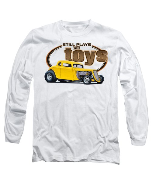 Still Plays With Hot Rod Cars Long Sleeve T-Shirt