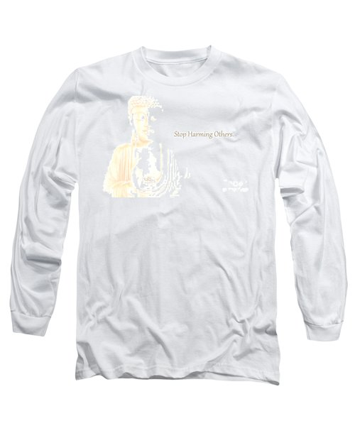 Stop Harming Others Long Sleeve T-Shirt