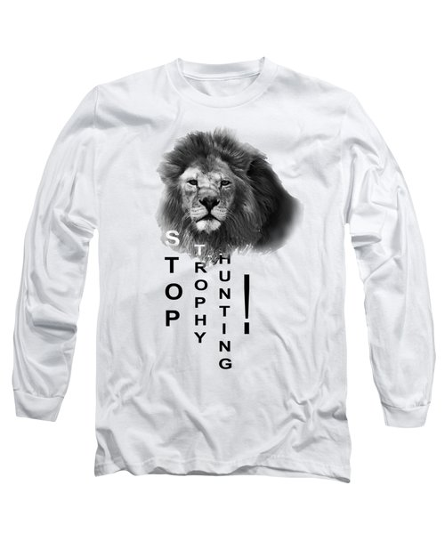 Long Sleeve T-Shirt featuring the photograph Stop Trophy Hunting 02 by Jivko Nakev