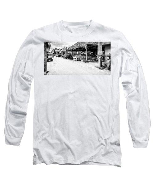 Street Scene On Caye Caulker Long Sleeve T-Shirt