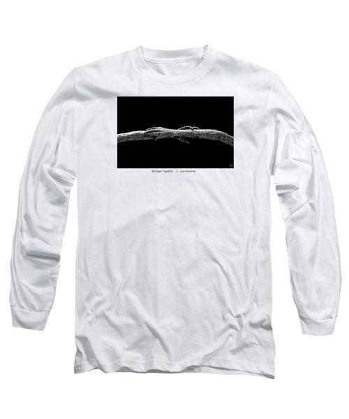 Stronger Together White Border Long Sleeve T-Shirt by Lisa Knechtel
