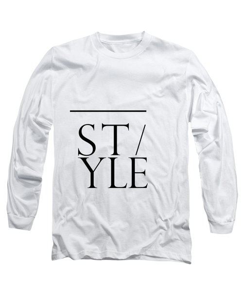Style - Minimalist Print - Typography - Quote Poster Long Sleeve T-Shirt