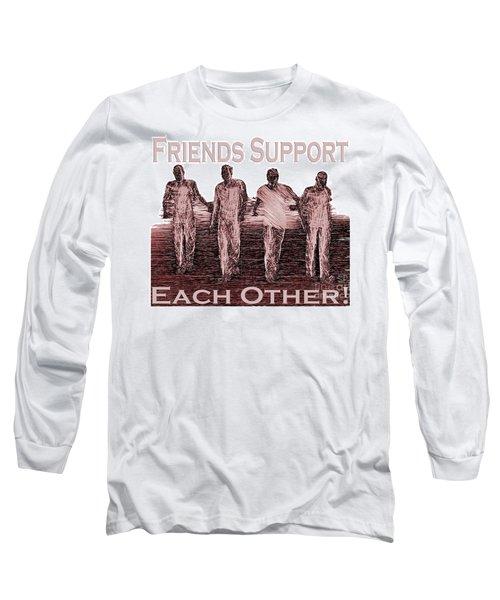 Support Friends In Bronze Long Sleeve T-Shirt