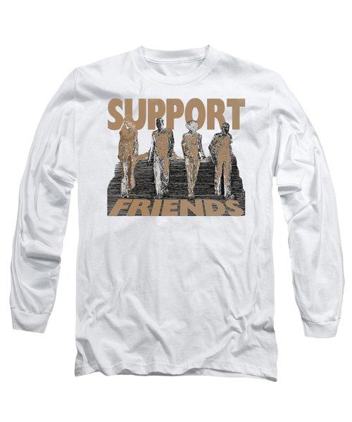 Support Friends Long Sleeve T-Shirt