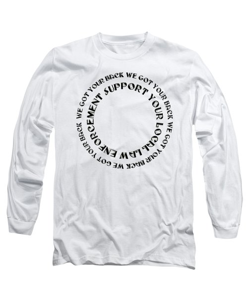 Long Sleeve T-Shirt featuring the digital art Support Your Local Law Enforcement by Andee Design