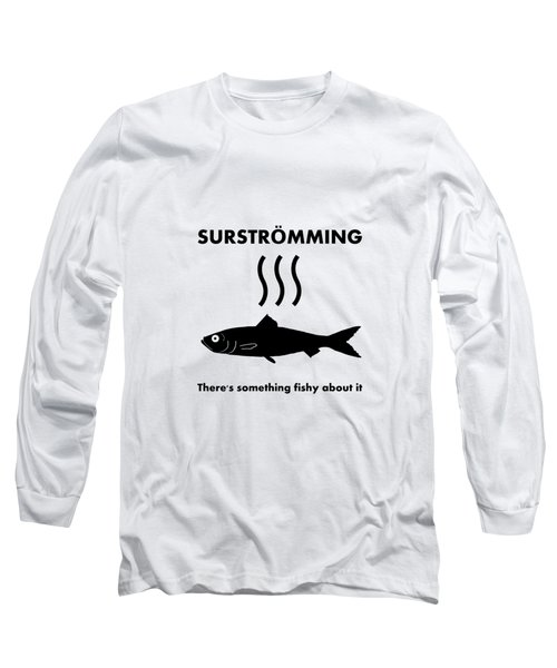 Surstromming  Long Sleeve T-Shirt