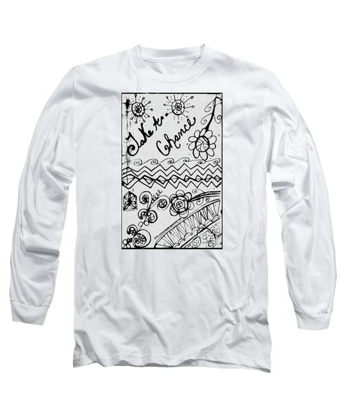 Take A Chance Long Sleeve T-Shirt
