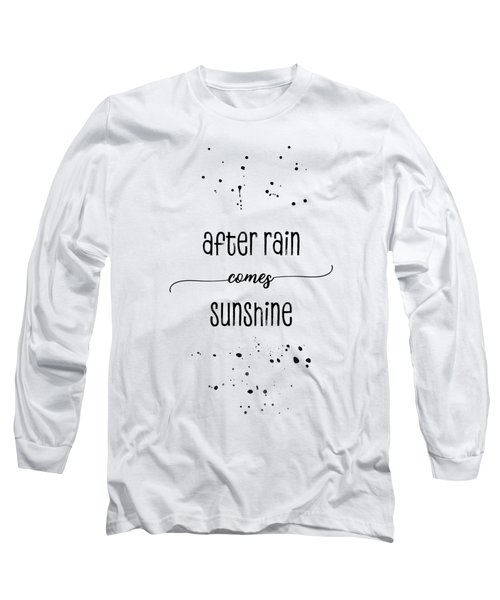 Text Art After Rain Comes Sunshine Long Sleeve T-Shirt