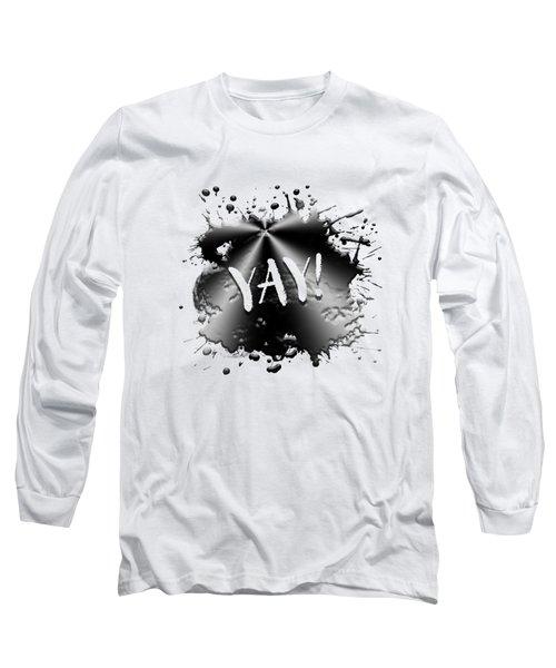 Text Art Yay Long Sleeve T-Shirt