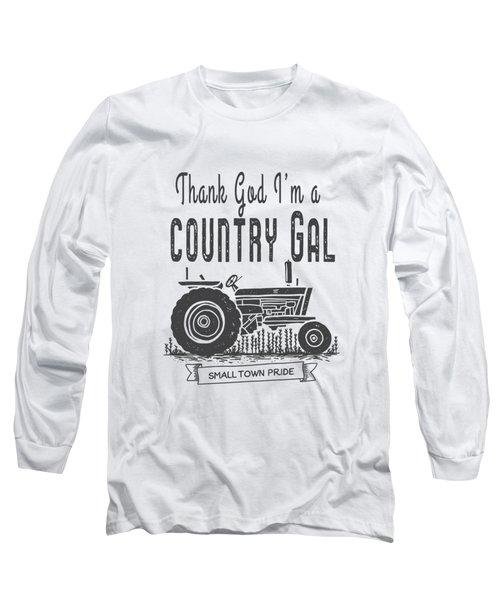 Thank God I Am A Country Gal Long Sleeve T-Shirt