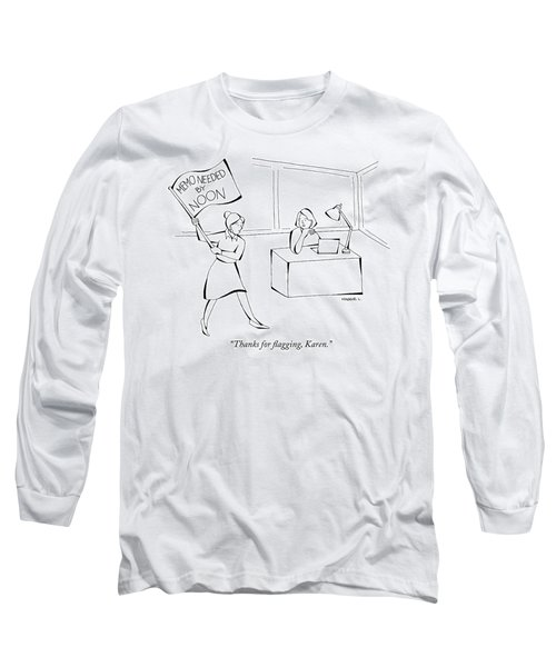 Thanks For Flagging Karen Long Sleeve T-Shirt